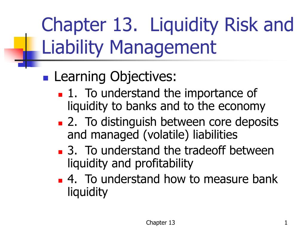 chapter 13 liquidity risk and liability management l.