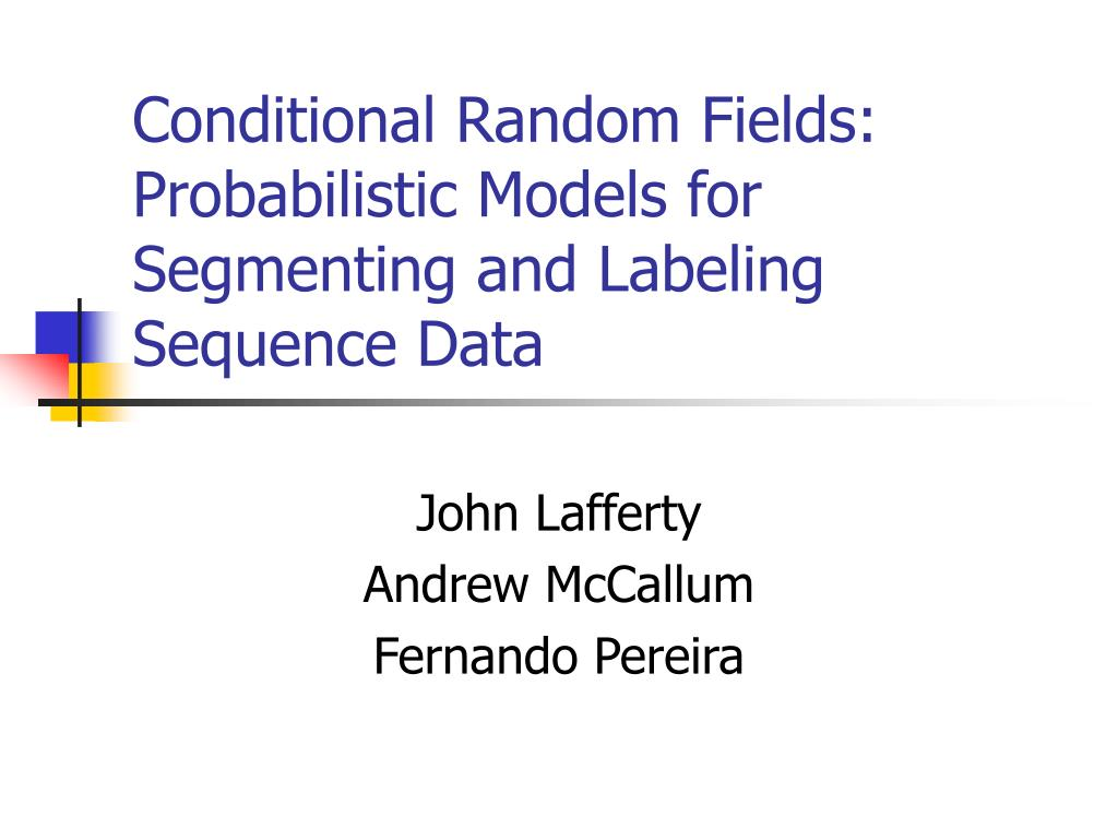 conditional random fields probabilistic models for segmenting and labeling sequence data l.