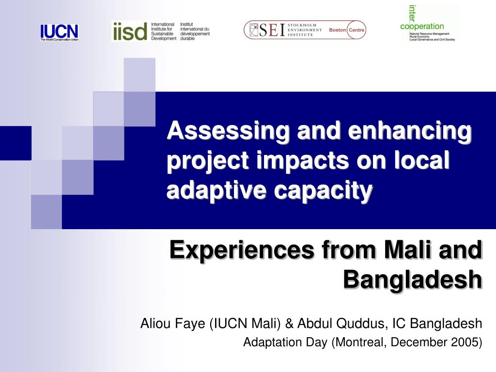assessing and enhancing project impacts on local adaptive capacity l.