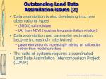 outstanding land data assimilation issues 2