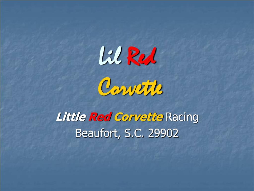 lil red corvette l.