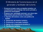 el ministerio de turismo busca ser el generador y facilitador del turismo