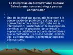 la interpretaci n del patrimonio cultural salvadore o como estrategia para su conservaci n