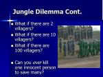 jungle dilemma cont