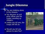 jungle dilemma