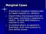 marginal cases