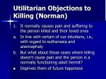 utilitarian objections to killing norman