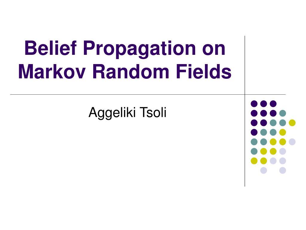 belief propagation on markov random fields l.