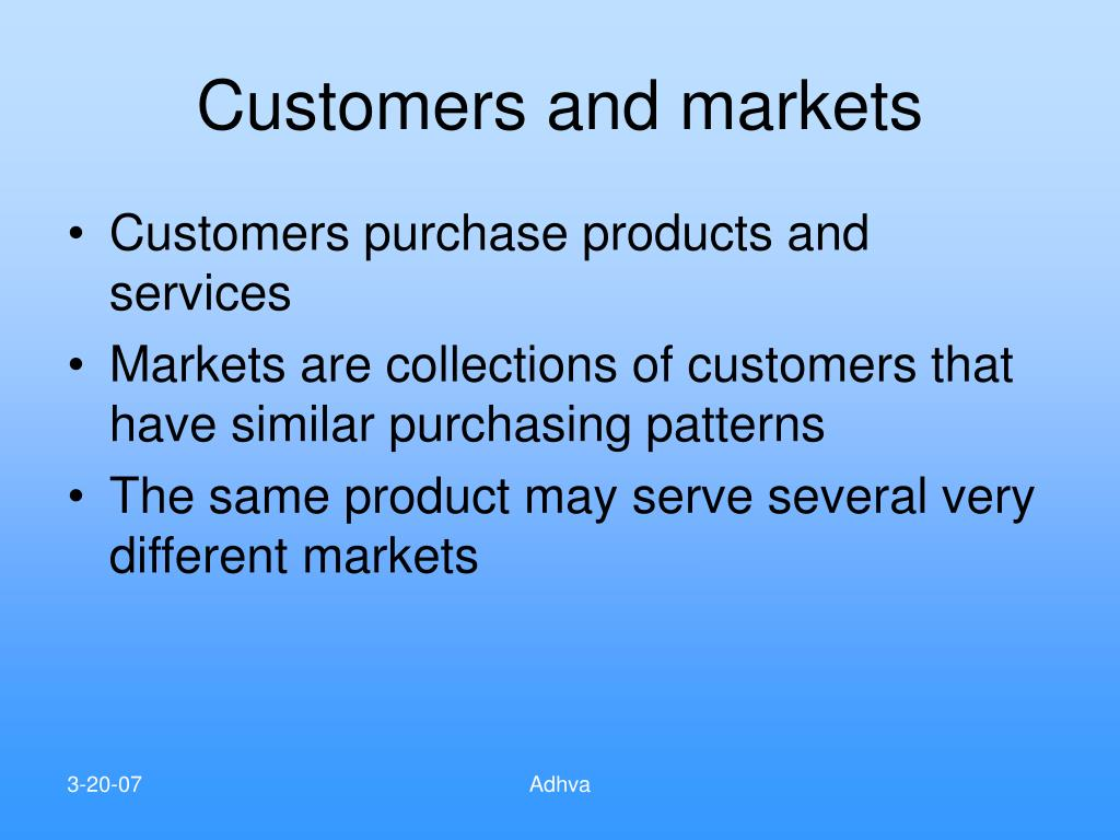 Customers and markets