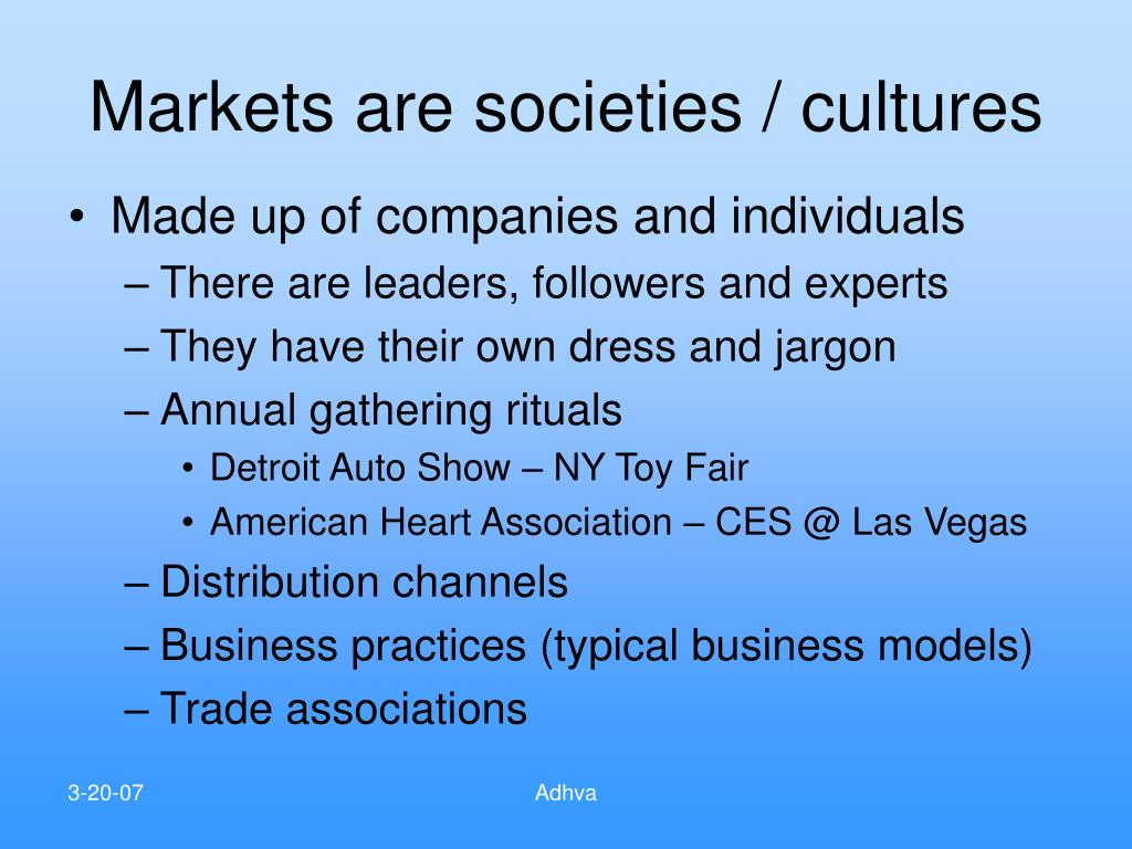 Markets are societies / cultures