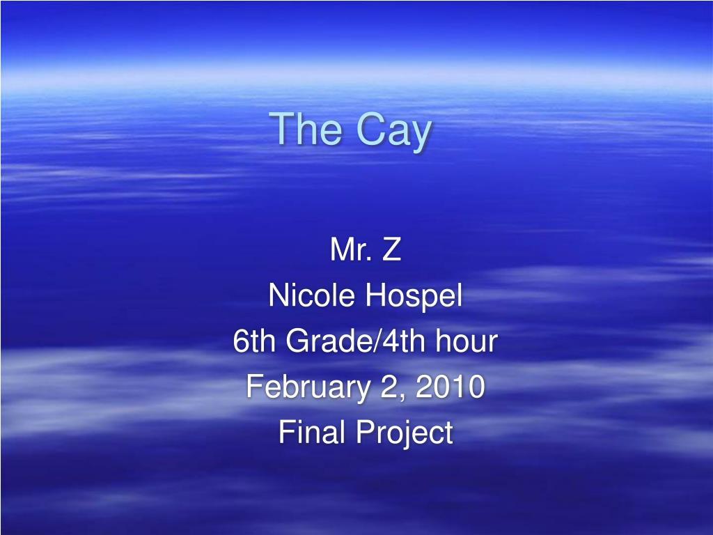 the cay l.