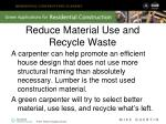 reduce material use and recycle waste