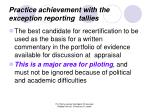 practice achievement with the exception reporting tallies