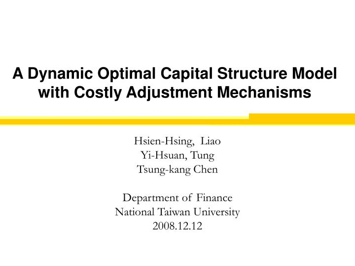 a dynamic optimal capital structure model with costly adjustment mechanisms n.