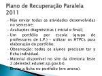 plano de recupera o paralela 2011