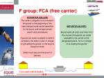 f group fca free carrier