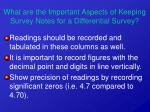what are the important aspects of keeping survey notes for a differential survey16