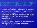 what are the important aspects of keeping survey notes for a differential survey18