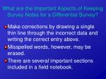 what are the important aspects of keeping survey notes for a differential survey9