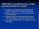 t0b08 what is considered to be a proper grounding method for a tower