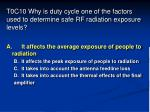 t0c10 why is duty cycle one of the factors used to determine safe rf radiation exposure levels71