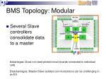 bms topology modular