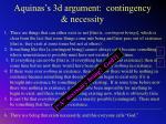 aquinas s 3d argument contingency necessity