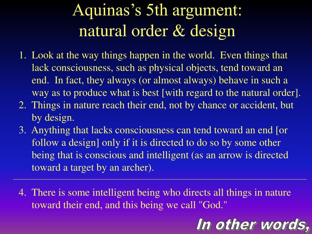 Aquinas's 5th argument: natural order & design