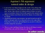 aquinas s 5th argument natural order design