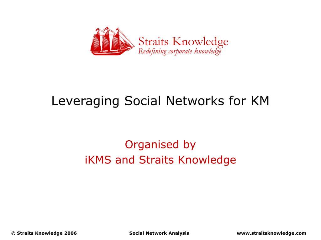 leveraging social networks for km l.