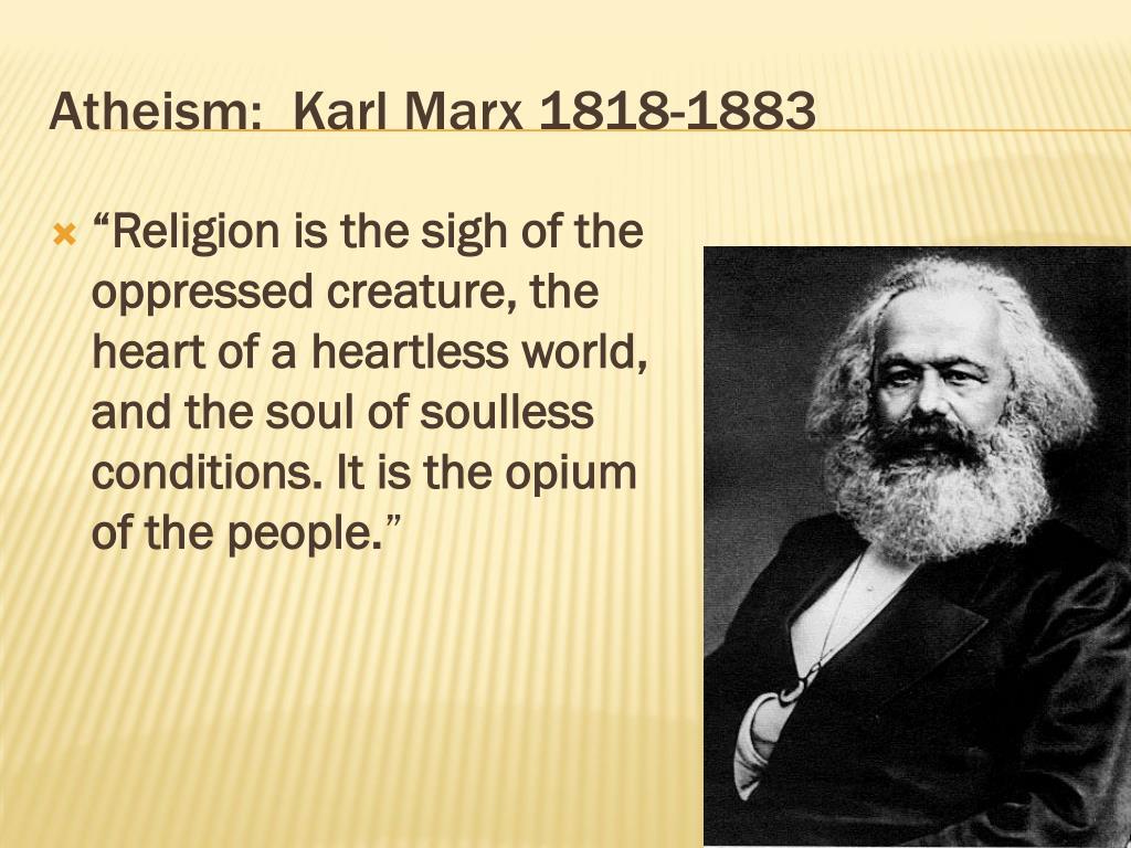 Atheism:  Karl Marx 1818-1883
