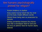 are humans psychologically primed for religion