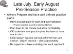 late july early august pre season practice