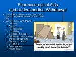 pharmacological aids and understanding withdrawal