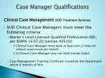 case manager qualifications6
