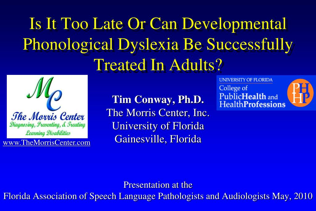 is it too late or can developmental phonological dyslexia be successfully treated in adults l.