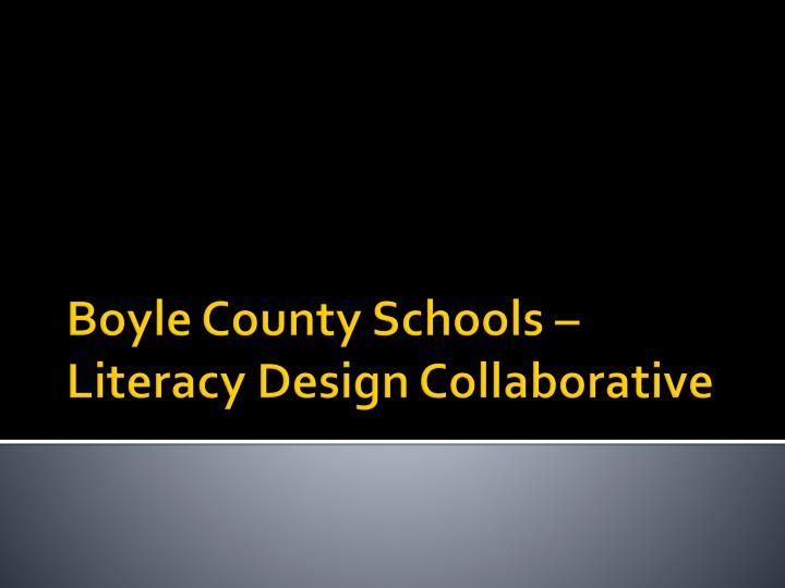 boyle county schools literacy design collaborative n.