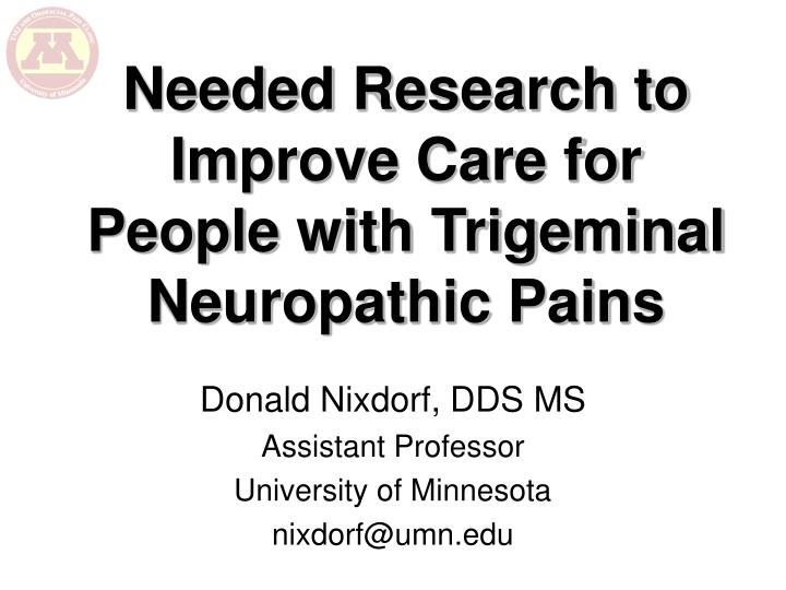 needed research to improve care for people with trigeminal neuropathic pains n.
