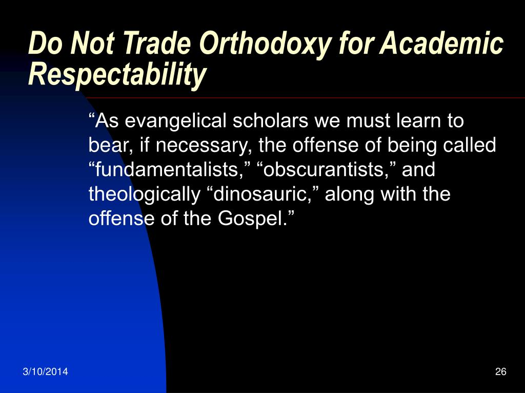 Do Not Trade Orthodoxy for Academic Respectability
