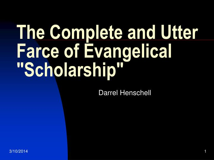 The complete and utter farce of evangelical scholarship