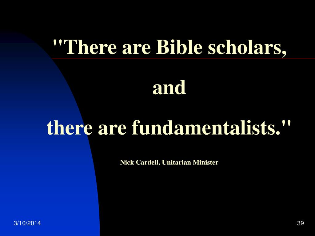 """There are Bible scholars,"
