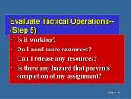 evaluate tactical operations step 5