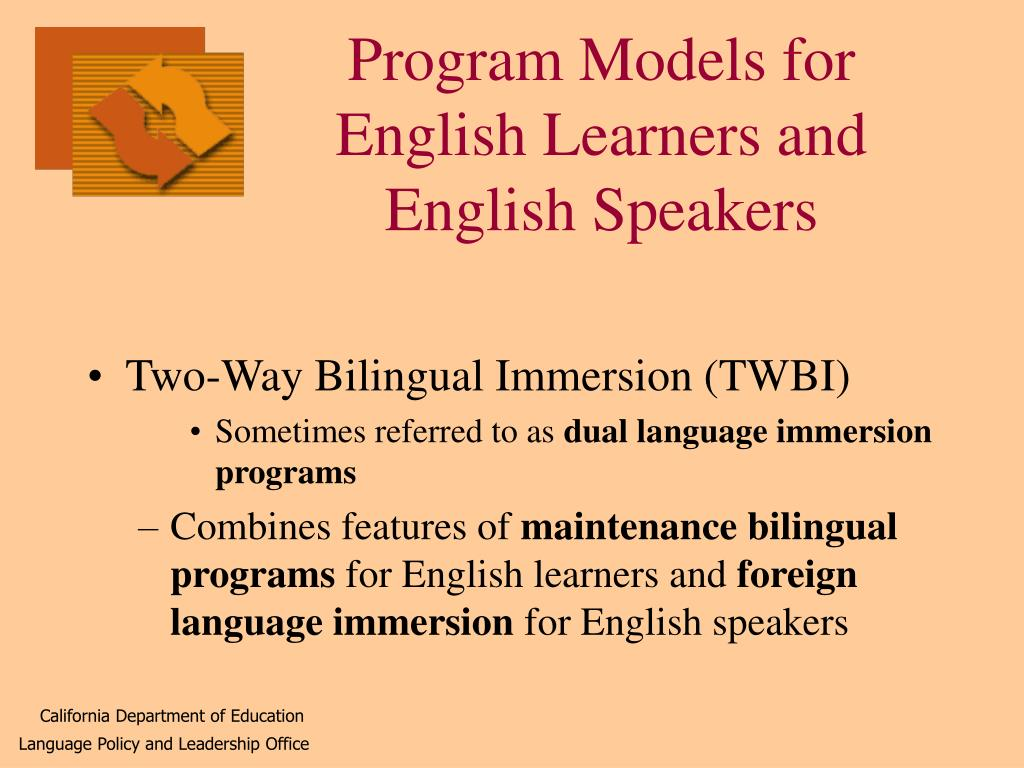 Program Models for English Learners and  English Speakers