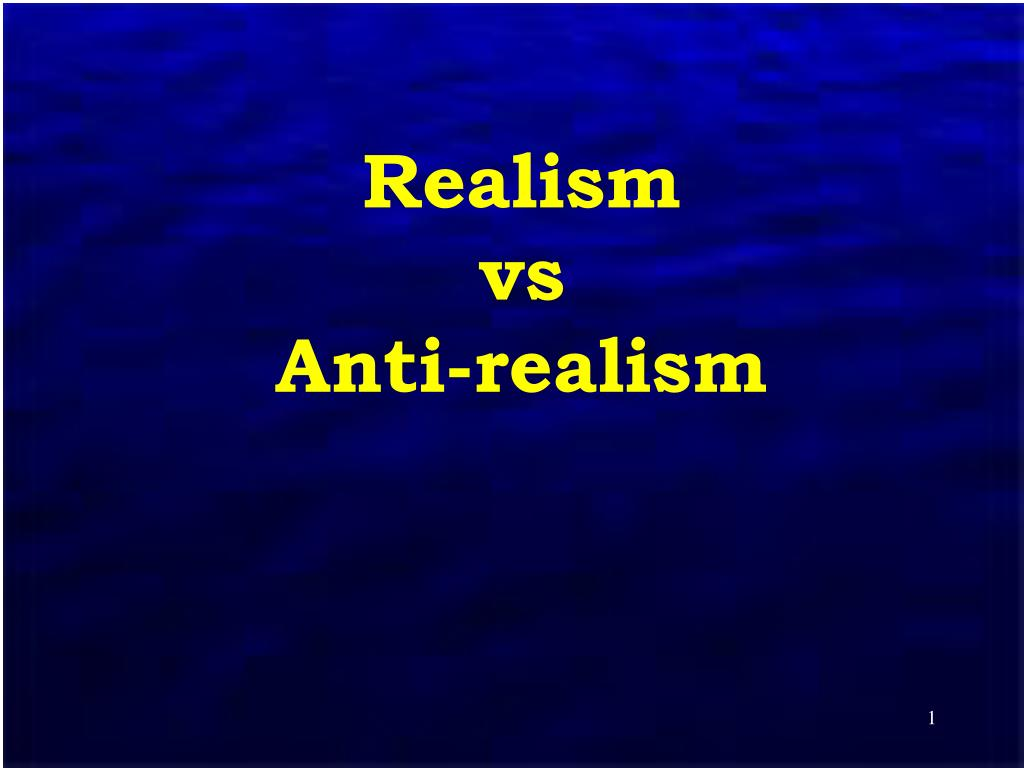 realism vs anti realism l.