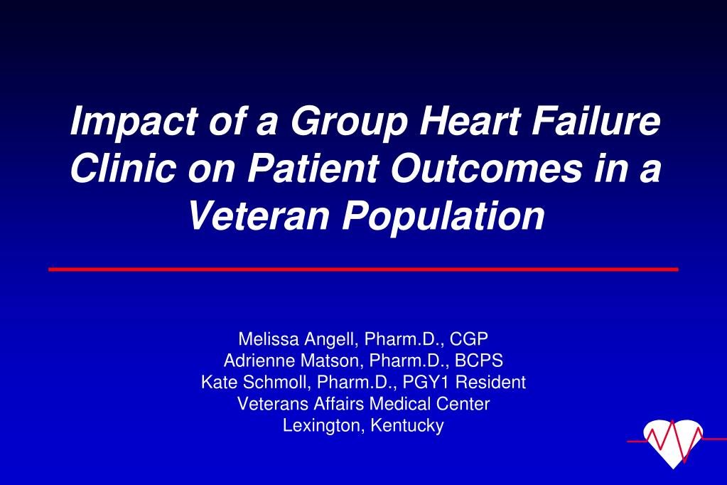 impact of a group heart failure clinic on patient outcomes in a veteran population l.