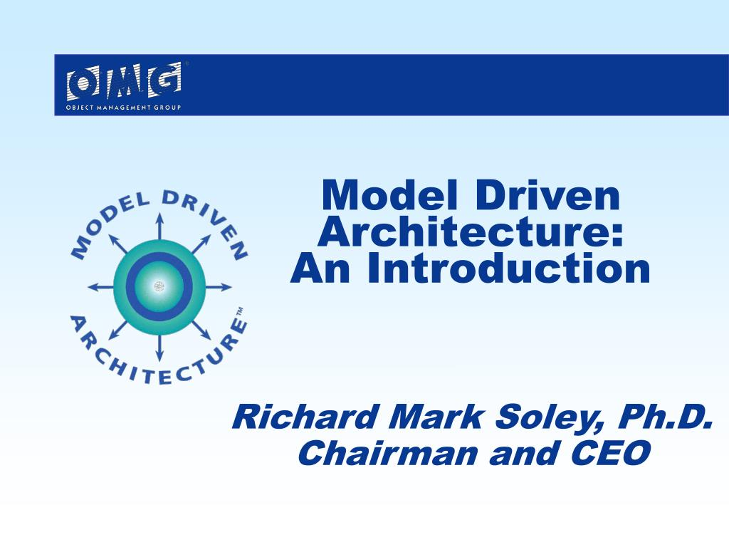 model driven architecture an introduction richard mark soley ph d chairman and ceo l.