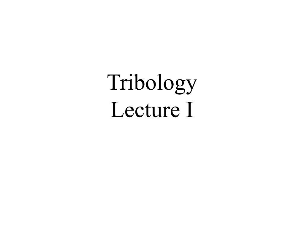 tribology lecture i l.