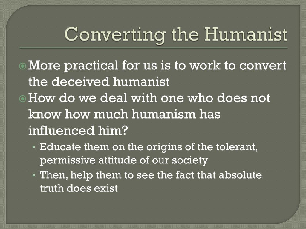 Converting the Humanist