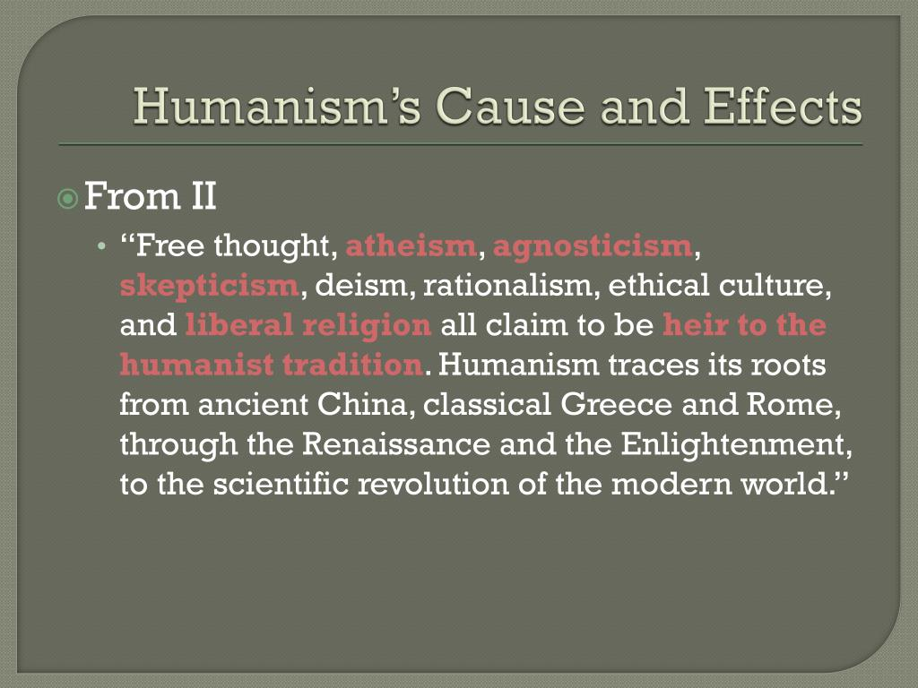 Humanism's Cause and Effects