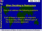 when deciding to restructure